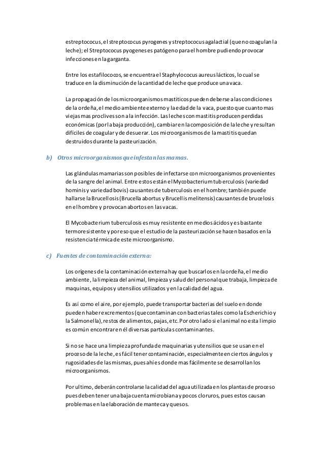 estreptococus,el streptococuspyrogenesystreptococusagalactial (quenocoagulanla leche);el Streptococuspyogenesespatógenopar...