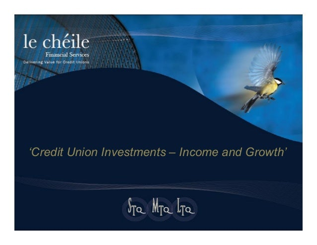 'Credit Union Investments – Income and Growth'