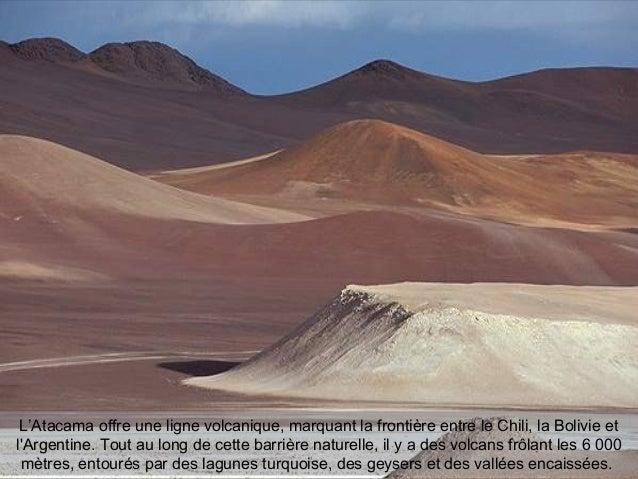 L'Atacama offre une ligne volcanique, marquant la frontière entre le Chili, la Bolivie et l'Argentine. Tout au long de cet...