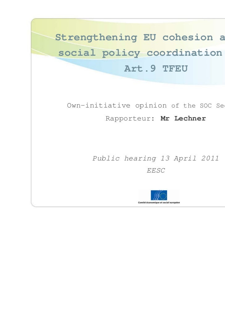 Strengthening EU cohesion and EU social policy coordination with Art.9 TFEU  <ul><li>Own-initiative opinion  of the SOC Se...