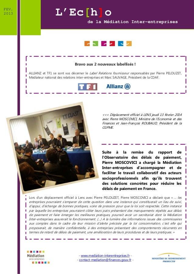 FEV. 2013  L'Ec[h]o de la Médiation Inter-entreprises  Bravo aux 2 nouveaux labellisés ! ALLIANZ et TF1 se sont vus décern...