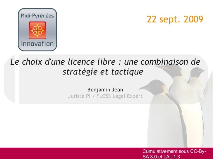 22 sept. 2009Le choix dune licence libre : une combinaison de             stratégie et tactique                       Benj...