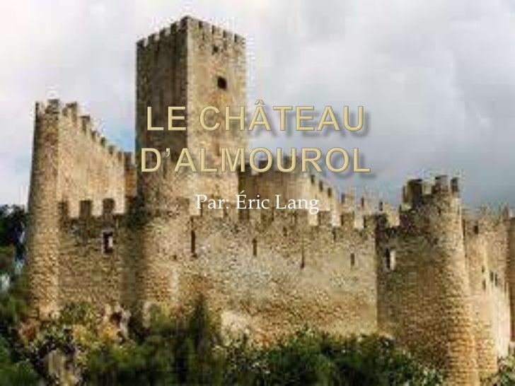Le château d'Almourol<br />Par: Éric Lang<br />