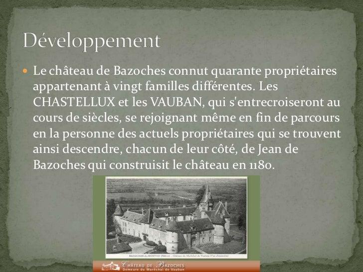 Le château de Bazoches connut quarante propriétaires appartenant à vingt familles différentes. Les CHASTELLUX et les VAUBA...