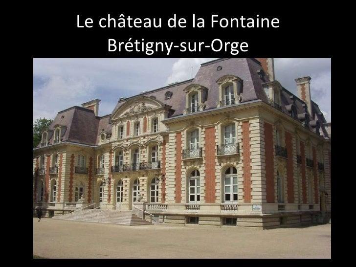 Le château de la FontaineBrétigny-sur-Orge<br />
