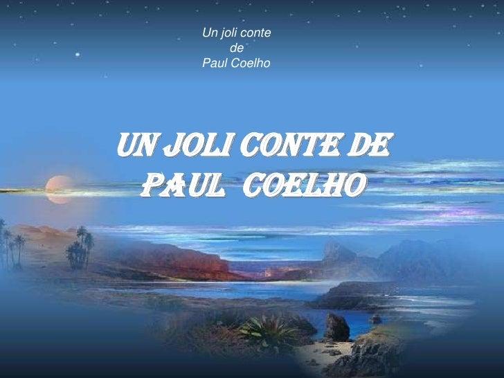 Un joli conte           de      Paul Coelho     Un joli conte de  Paul Coelho
