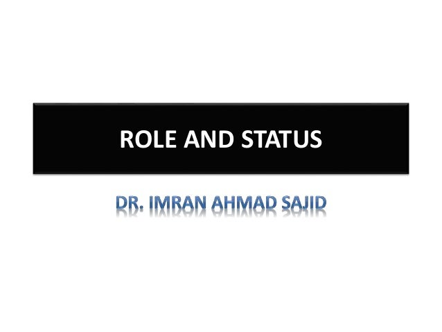 ROLE AND STATUS