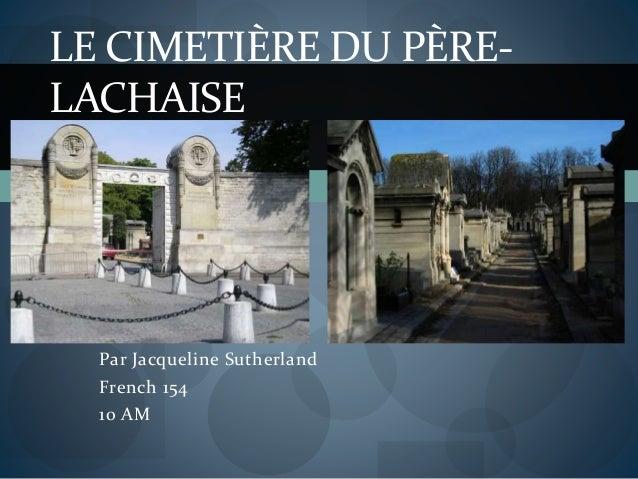 Par Jacqueline Sutherland French 154 10 AM LE CIMETIÈRE DU PÈRE- LACHAISE