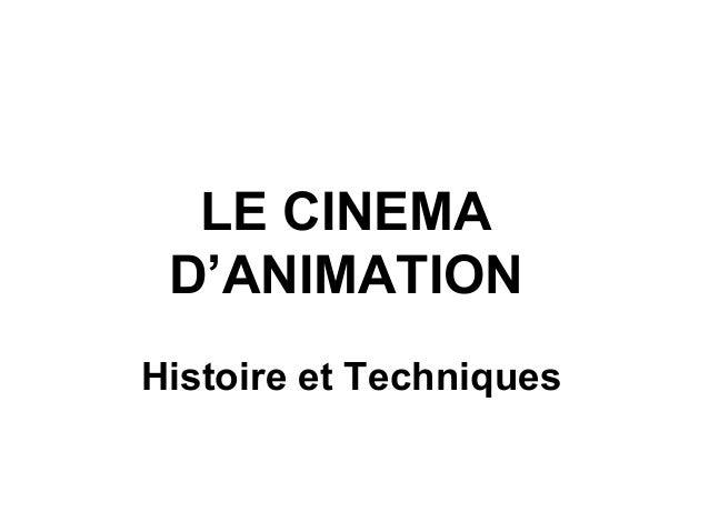 LE CINEMA D'ANIMATION Histoire et Techniques