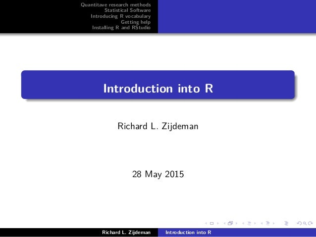 Quantitave research methods Statistical Software Introducing R vocabulary Getting help Installing R and RStudio Introducti...