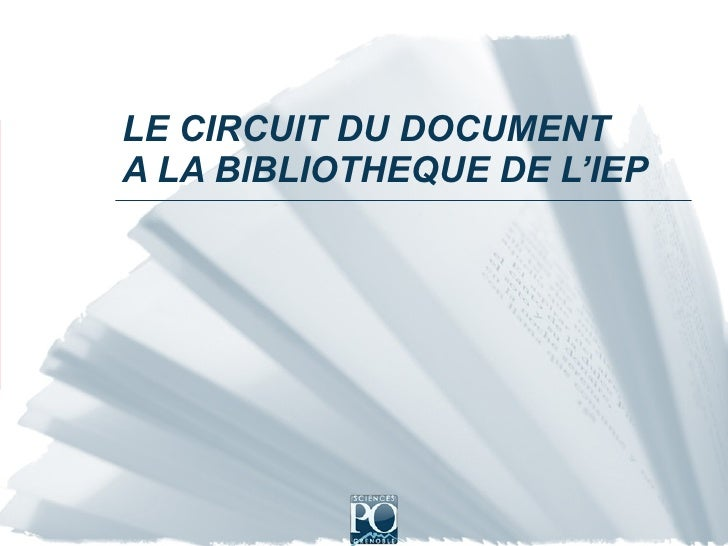 LE CIRCUIT DU DOCUMENT A LA BIBLIOTHEQUE DE L'IEP
