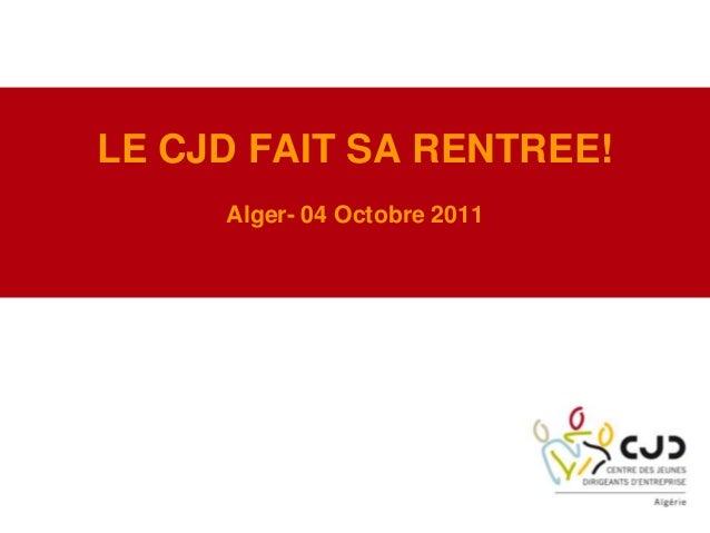 LE CJD FAIT SA RENTREE!Alger- 04 Octobre 2011