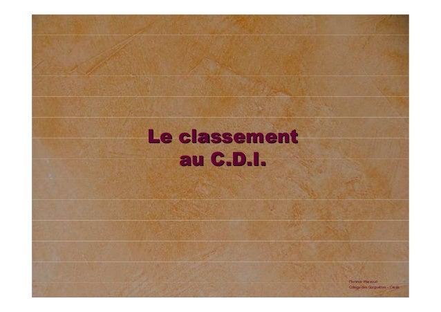 LLee ccllaasssseemmeenntt  aauu CC..DD..II..  Florence Mezzoud  Collège des Gorguettes - Cassis