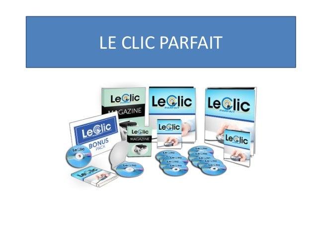 LE CLIC PARFAIT