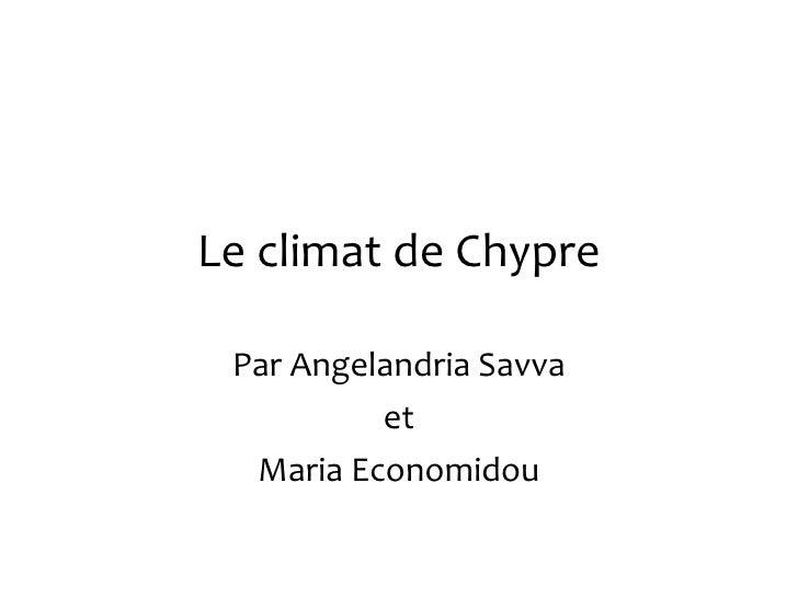Le climat de Chypre Par Angelandria Savva et Maria Economidou