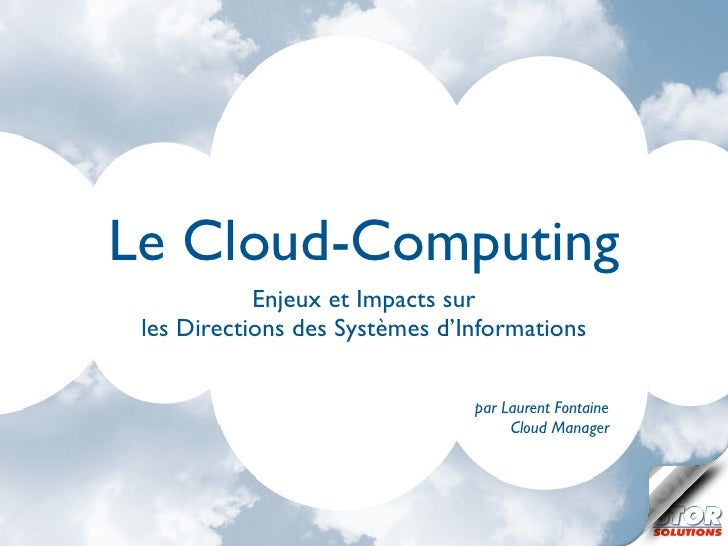 Le Cloud-Computing            Enjeux et Impacts sur les Directions des Systèmes d'Informations                            ...