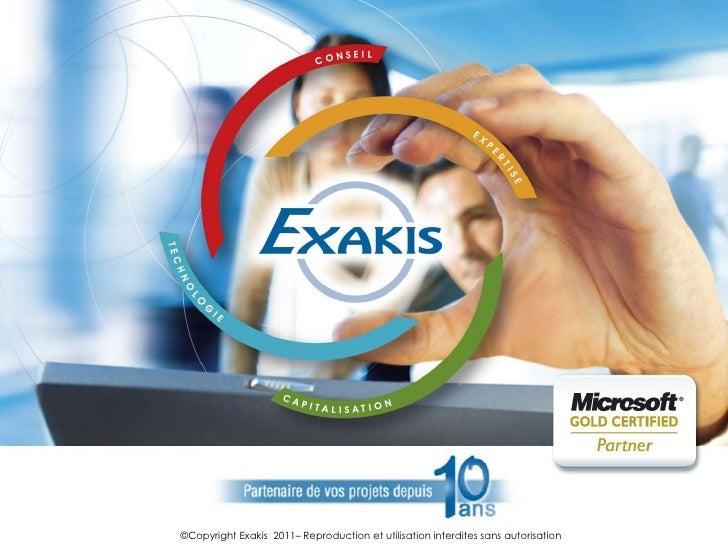 ©Copyright Exakis 2011– Reproduction et utilisation interdites sans autorisation