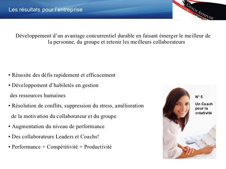 <ul><li>Développement d'un avantage concurrentiel durable en faisant émerger le meilleur de la personne, du groupe et rete...