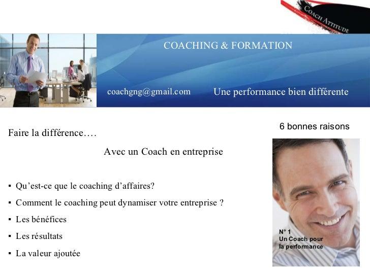 COACHING & FORMATION Une performance bien différente Faire la différence….  Avec un Coach en entreprise ▪  Qu'est-ce que l...