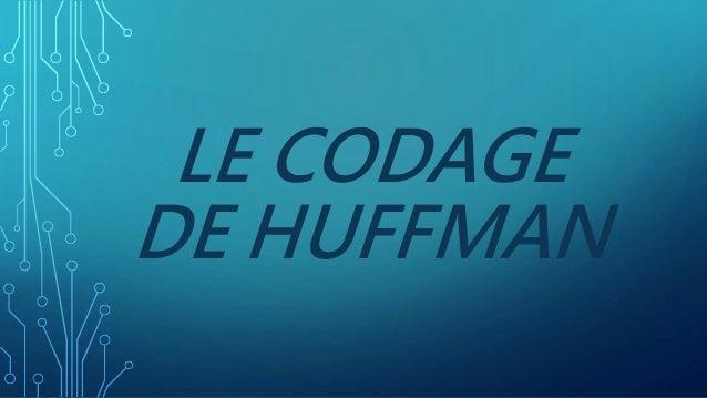 LE CODAGE DE HUFFMAN
