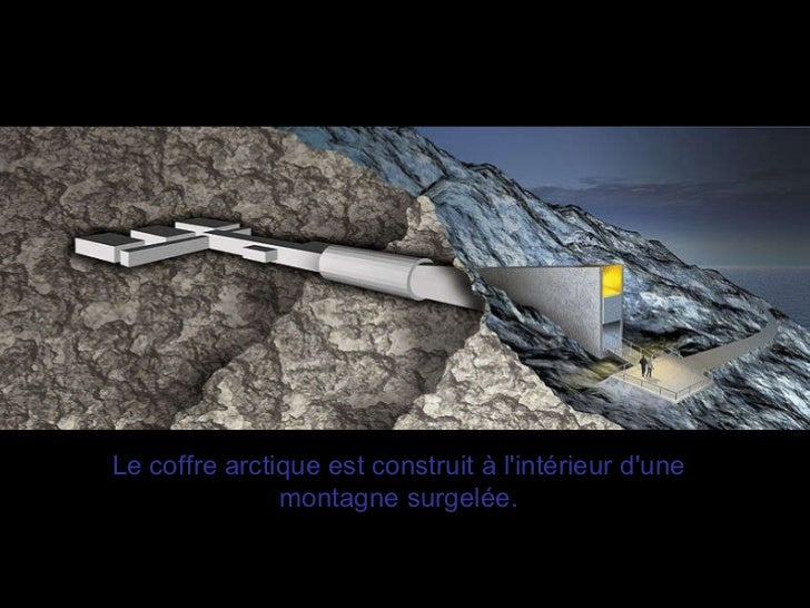 Le coffre arctique est construit à l'intérieur d'une montagne surgelée.