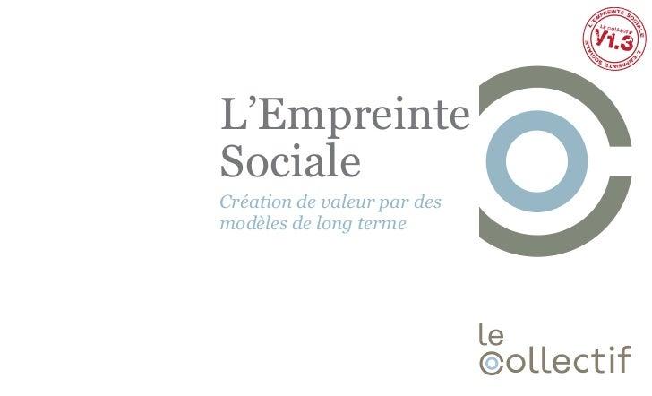 V1.3                             Le co                                  llectifL'EmpreinteSocialeCréation de valeur par de...