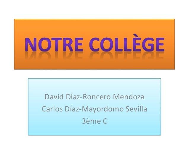 David Díaz-Roncero Mendoza Carlos Díaz-Mayordomo Sevilla 3ème C