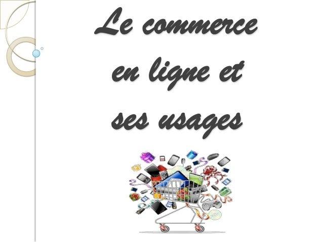 Le commerce en ligne et ses usages