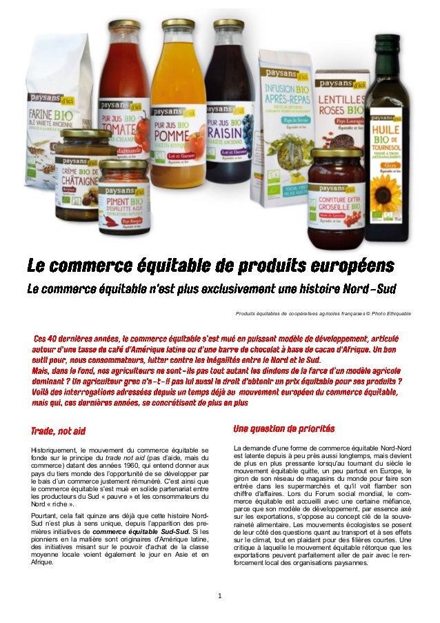 1  Produits équitables de coopératives agricoles françaises © Photo Ethiquable  Historiquement, le mouvement du commerce é...