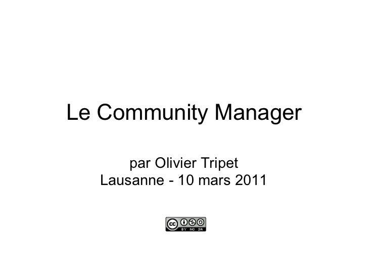 Le Community Manager      par Olivier Tripet  Lausanne - 10 mars 2011