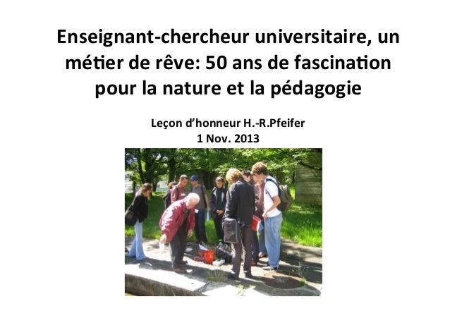 Enseignant-‐chercheur  universitaire,  un   mé3er  de  rêve:  50  ans  de  fascina3on   pour  la...