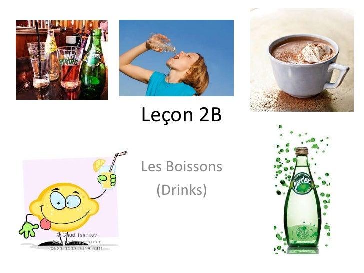Leçon 2BLes Boissons  (Drinks)
