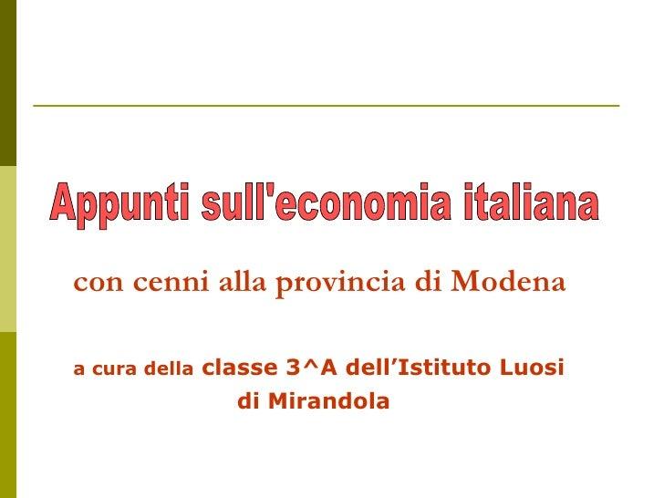 <ul><li>con cenni alla provincia di Modena </li></ul><ul><li>a cura della  classe 3^A dell'Istituto Luosi </li></ul><ul><l...