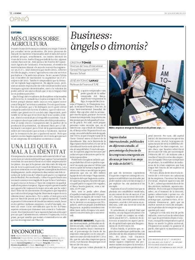18 L'ECONÒMIC DEL 22 AL 28 DE MARÇ DEL 2014 EDITORIAL Durantelsanysde bonança econòmica va sorgir l'interès per estudiar n...