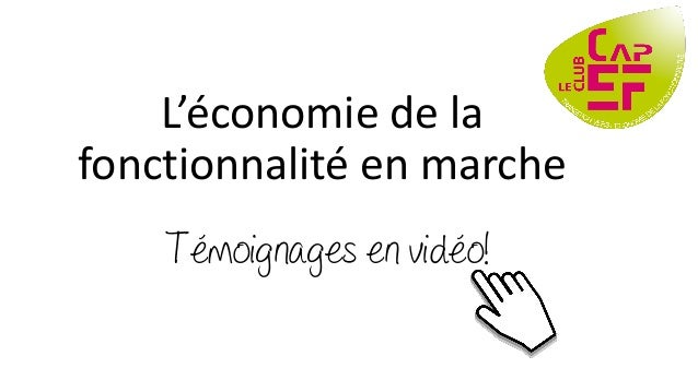 Témoignages en vidéo! L'économie de la fonctionnalité en marche
