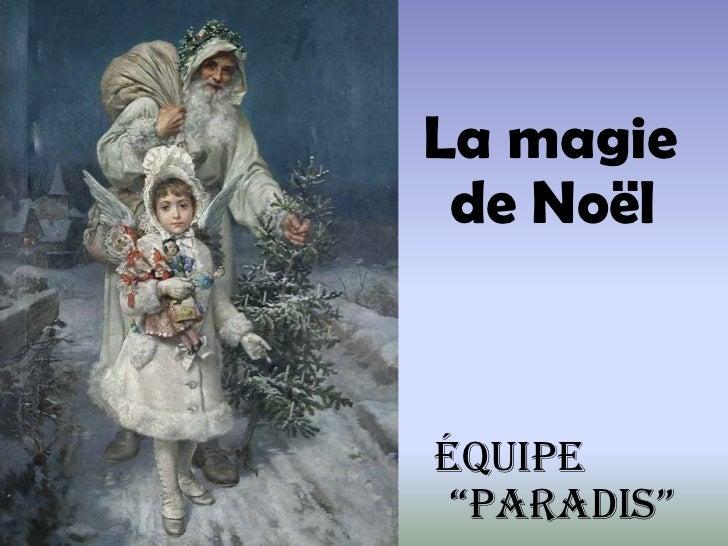 """La magie de Noëléquipe """"Paradis"""""""