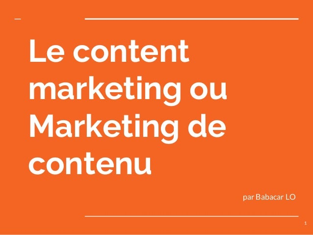 Le content marketing ou Marketing de contenu 1 par Babacar LO