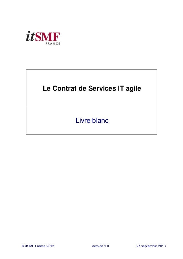 © itSMF France 2013 Version 1.0 27 septembre 2013 Le Contrat de Services IT agile Livre blanc