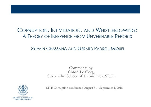 CORRUPTION, INTIMIDATION, AND WHISTLEBLOWING: A THEORY OF INFERENCE FROM UNVERIFIABLE REPORTS SYLVAIN CHASSANG AND GERARD ...