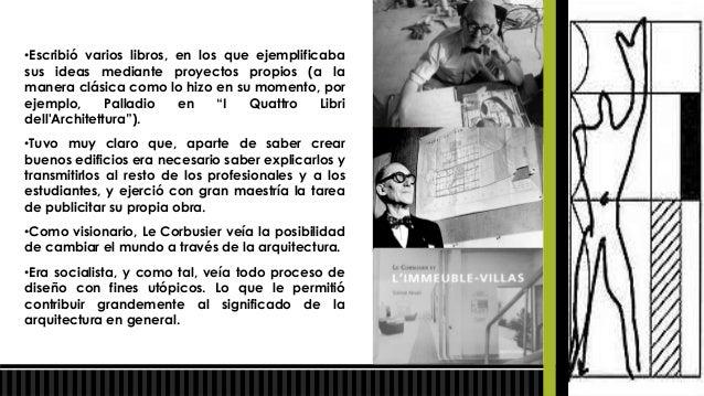 Ha influido de manera muy importante en arquitectos de todas partes delmundo:     •En México fue su seguidor Mario Pani Da...