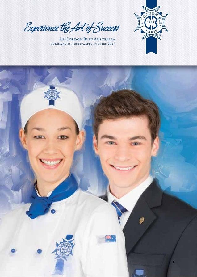 Experience the Art of Success            Le Cordon Bleu Australia       culinary & hospitality studies 2013               ...