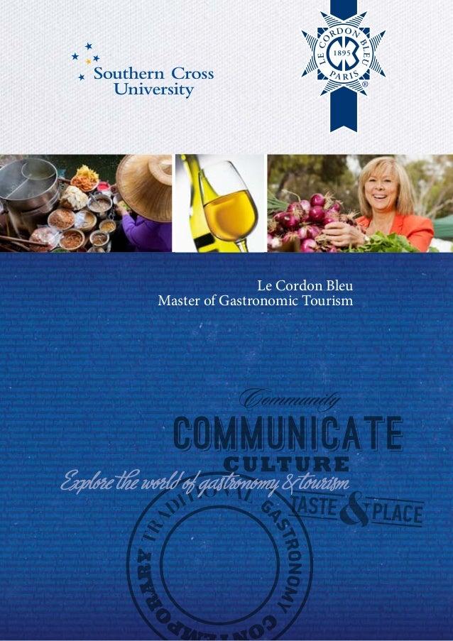 Le Cordon Bleu              Master of Gastronomic TourismExplore the world of gastronomy& tourism                       ...