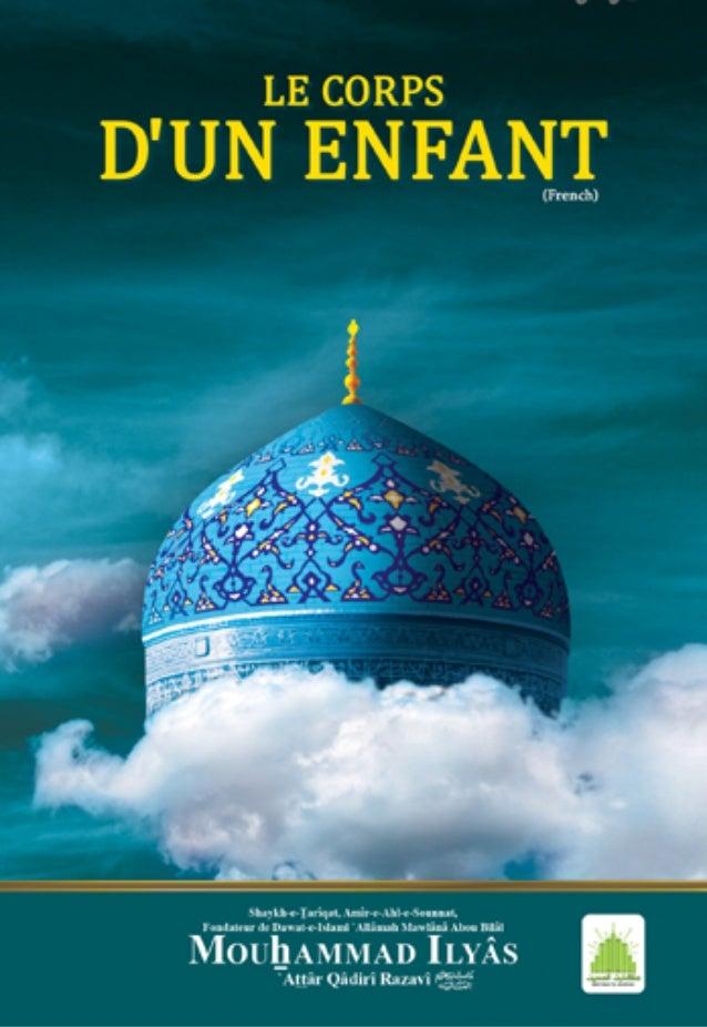 ﻻش ﮐﯽ ﮯّﻨُﻣ Munnay ki lash Le Corps d'un enfant Shaykh-e-Tarîqat, fondateur de Dawat-e-Islami 'Allâmah Mawlânâ A...