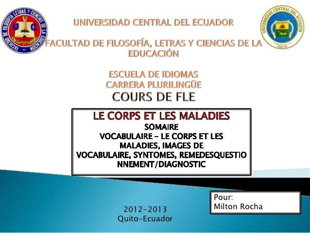 Pour: 2012-2013      Milton RochaQuito-Ecuador