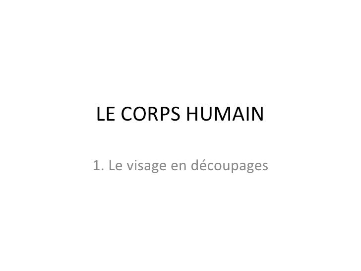 LE CORPS HUMAIN<br />1. Le visage en découpages<br />