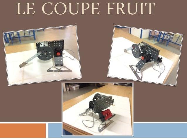 LE COUPE FRUIT
