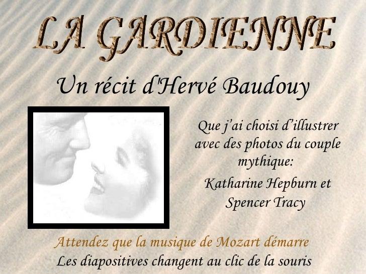 Un récit  d'Hervé Baudouy   Que j'ai choisi d'illustrer avec des photos du couple mythique:  Katharine Hepburn et Spencer ...