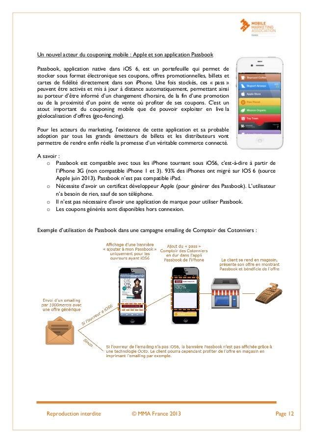 Reproduction interdite © MMA France 2013 Page 12 Un nouvel acteur du couponing mobile : Apple et son application Passbook ...