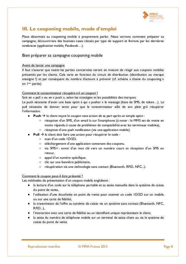 Reproduction interdite © MMA France 2013 Page 8 III. Le couponing mobile, mode d'emploi Place désormais au couponing mobil...