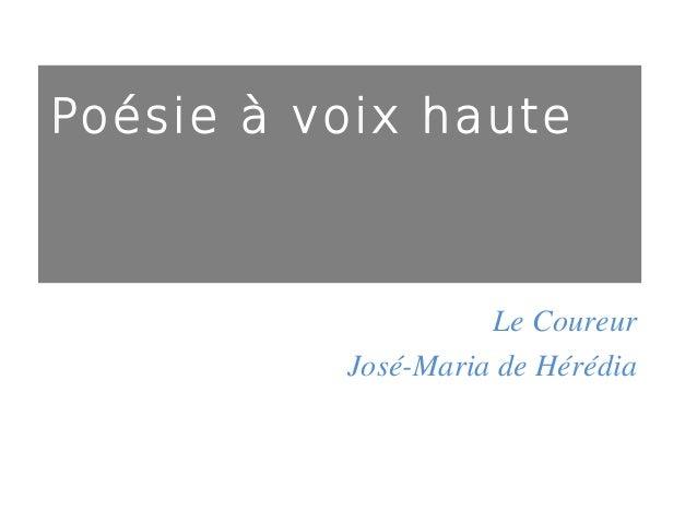 Poésie à voix haute  Le Coureur José-Maria de Hérédia
